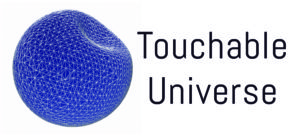 Touchable Universe